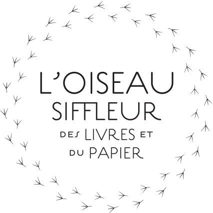 L'Oiseau Siffleur - des livres et du papier